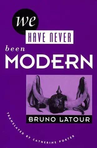 拉图尔 | 我们一直就是非现代人  Bruno Latour 现代人 拉图尔 布鲁诺·拉图尔 刘鹏 安涅思 我们从未现代过:对称性人类学论集 苏州大学出版社 标题 小编 哥白尼 崇真艺客